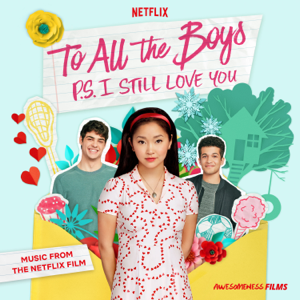 Various Artists - To All The Boys: P.S. I Still Love You (Music From The Netflix Film)