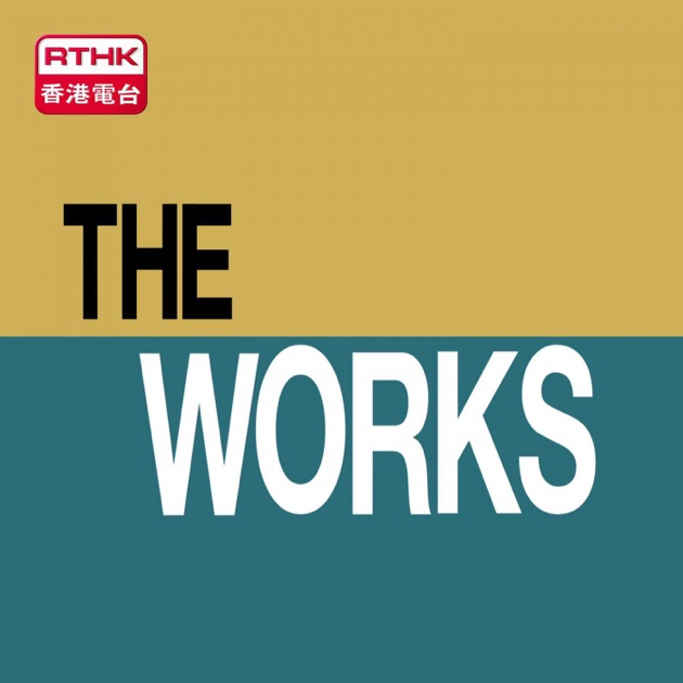 The Works de RTHK en Apple Podcasts