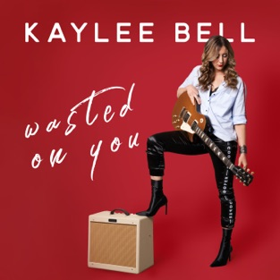 Kaylee Bell – Wasted On You – Single [iTunes Plus AAC M4A]