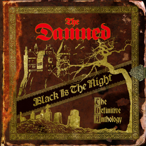 The Damned - Black Is the Night: The Definitive Anthology