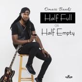 Omari Banks - Half Full or Half Empty