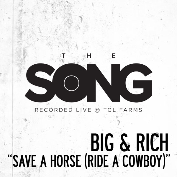 Save a Horse (Ride a Cowboy) [The Song Recorded Live @ TGL Farms] - Single