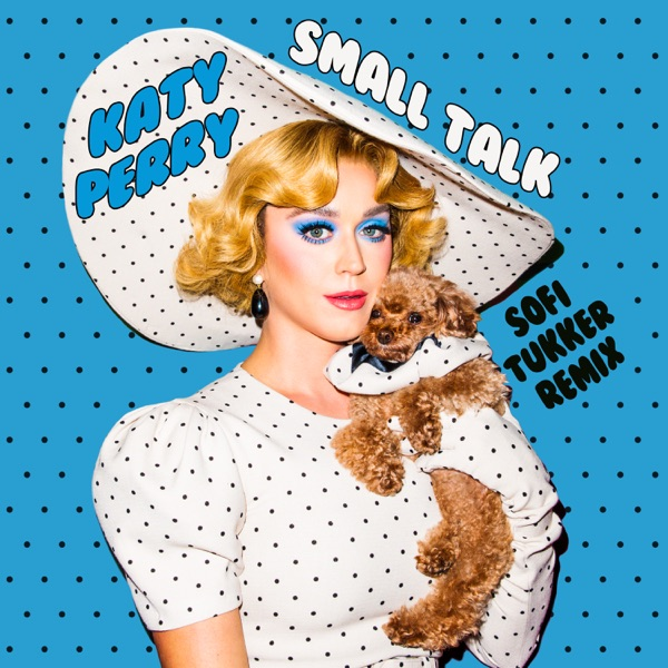 Small Talk (Sofi Tukker Remix) - Single
