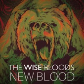 The Wise Bloods - New Blood