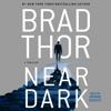 Near Dark (Unabridged) - Brad Thor