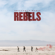 REBELS - Influence Music - Influence Music