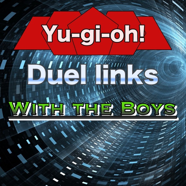 Duel Links With The Boys | Listen Free on Castbox
