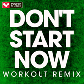 Don't Start Now (Extended Workout Remix) - Power Music Workout