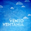 Vento Ventania Single