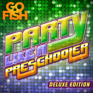 Go Fish - Party Like a Preschooler (Deluxe Edition)