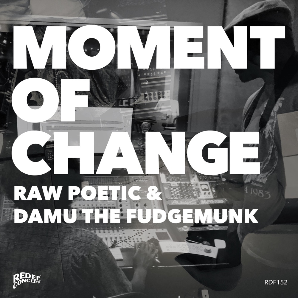 Moment of Change by Raw Poetic