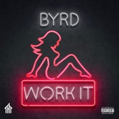 Byrd - Work It