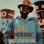 Juls - Soweto Blues (feat. Busiswa & Jaz Karis)