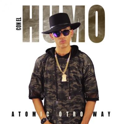 El Humo - Single - Atomic Otro Way