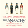 William Dalrymple - The Anarchy: The Relentless Rise of the East India Company (Unabridged)