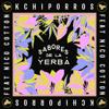 Kchiporros - Sabores de la Yerba (feat. Nico Cotton) обложка