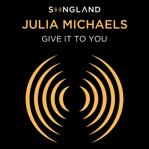 Julia Michaels - Give It To You (from Songland)