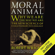 Robert Wright - The Moral Animal: Why We Are the Way We Are: The New Science of Evolutionary Psychology (Unabridged)