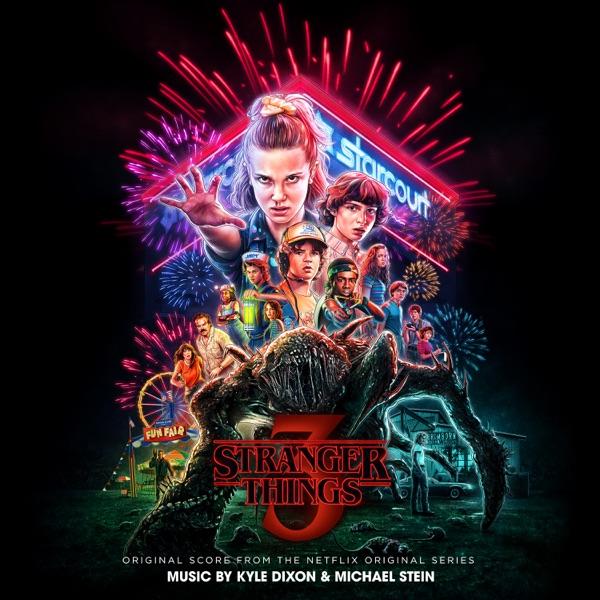 Kyle Dixon & Michael Stein - Stranger Things 3 (Original Score from
