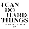 Jennifer Nettles - I Can Do Hard Things EP