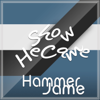 Show He Came - Hammer Jame