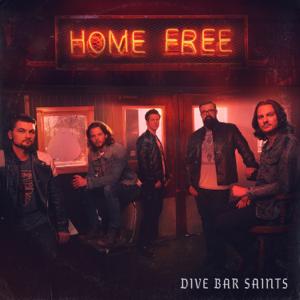 Home Free - Dive Bar Saints