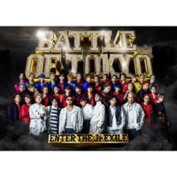 BATTLE OF TOKYO ~ENTER THE Jr.EXILE~ - GENERATIONS, THE RAMPAGE, FANTASTICS, BALLISTIK BOYZ from EXILE TRIBE