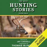 The Best Hunting Stories Ever Told (Unabridged)
