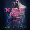 Lani Lynn Vale - One Chance, Fancy: Bear Bottom MC, Five  artwork