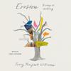 Terry Tempest Williams - Erosion  artwork