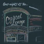 Luke Hendrickson - One Night at the Crystal Lounge