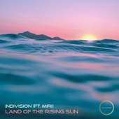 Indivision feat. Miri - Land of the Rising Sun