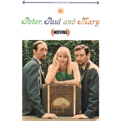 Moving - Peter Paul and Mary