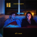 Couchsleepers - All I Want