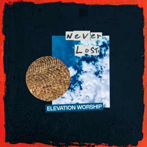 Elevation Worship - Never Lost