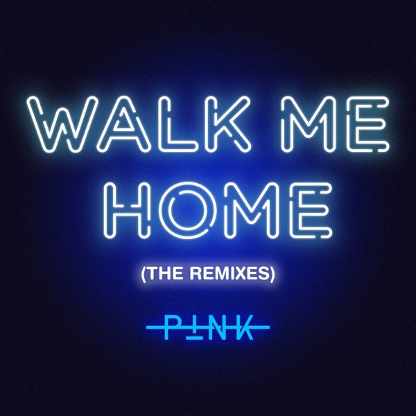 Walk Me Home (The Remixes) - Single