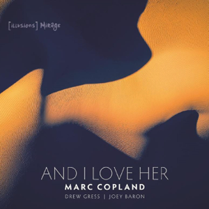 Marc Copland, Joey Baron & Drew Gress - And I Love Her