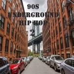 90s Underground Hip Hop 2