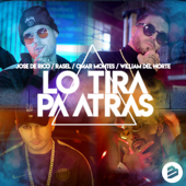 Lo Tira pa Atrás (feat. Rasel & William Del Norte)