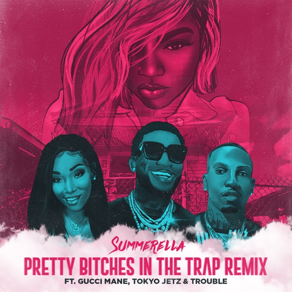 Pretty Bitches in the Trap (Extended Remix) [feat. Gucci Mane, Tokyo Jetz & Trouble] - Single