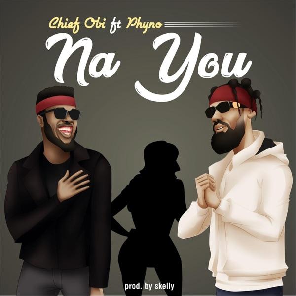 Na You (feat. Phyno) - Single