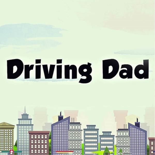 Driving Dad the Podcast
