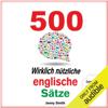 Jenny Smith - 500 Wirklich Nützliche Englische Sätze. (Die komplette Reihe): 150 Wirklich Nützliche Englische Sätze 4 (Unabridged) Grafik