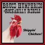 Bruce Humphries and the Rockabilly Rebels - I May Be Wrong (But I Don't Think So)
