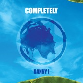 Danny I - Completely