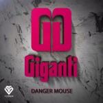 Giganti - Danger Mouse