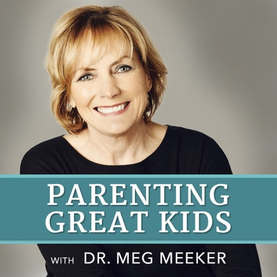 Parenting Great Kids with Dr. Meg Meeker