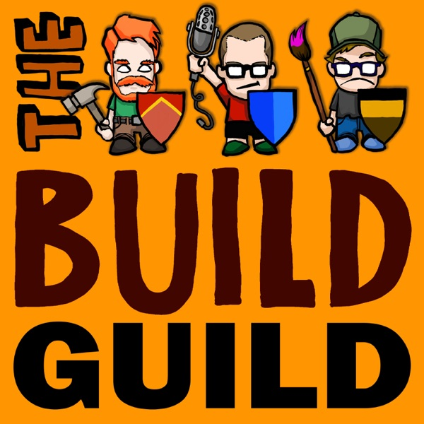 The Build Guild Podcast : A Professionally Unprofessional Podcast for Makers