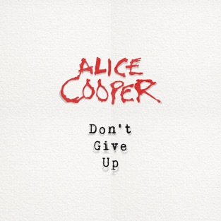 Alice Cooper – Don't Give Up – Single [iTunes Plus AAC M4A]