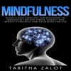 Tabitha Zalot - Mindfulness: Mindfulness Exercises for Beginners to Immediately Relieve Stress, Anxiety and Regain a Peaceful and Calm Mind for Life (The Peace of Mind Series, Book 1) (Unabridged)  artwork